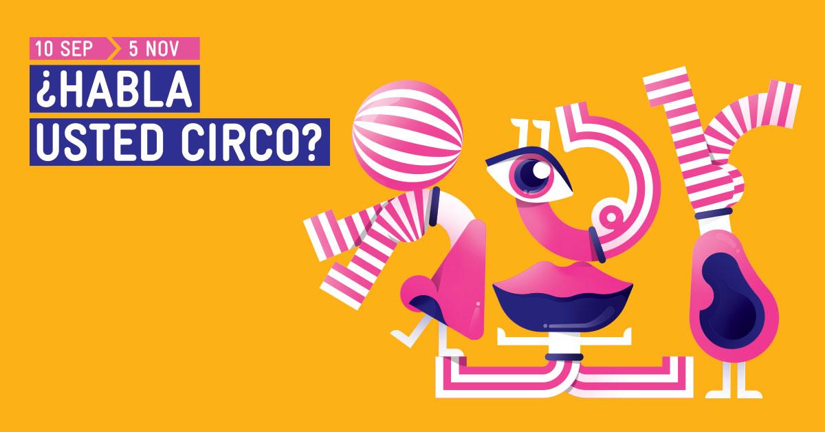 ¿Habla usted circo?